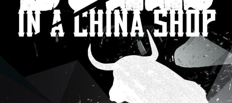 Bulls in a China Shop