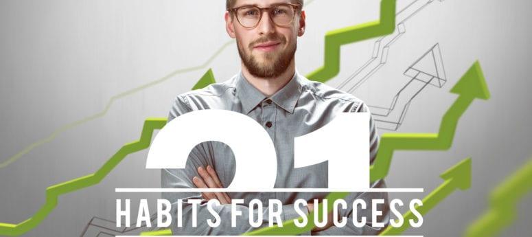 21 Habits for Success, Part 1