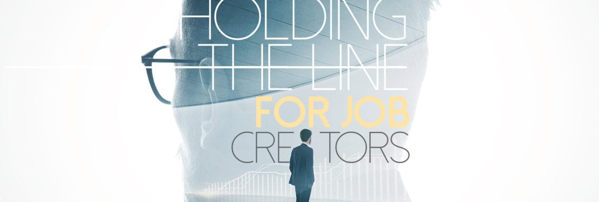 Holding the Line for Job Creators