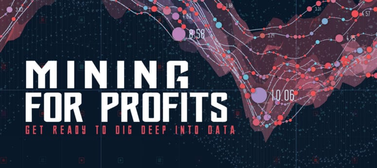 Mining for profits? Get Ready to Dig Deep into Data
