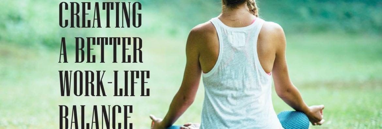 Creating a Better Work-Life Balance 12