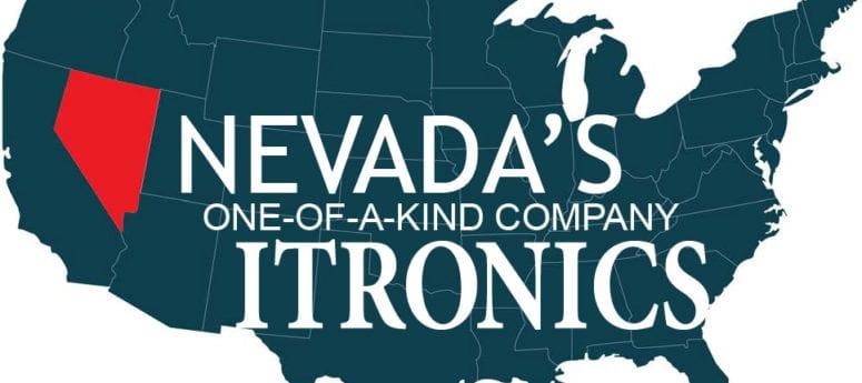 Itronics, Nevada's One of a Kind Company