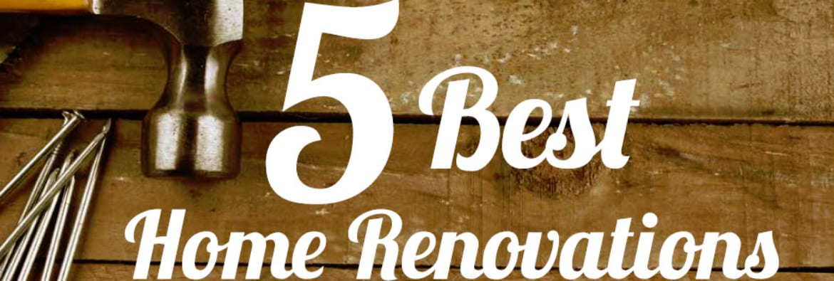 Five Best Home Renovations for the Biggest Return on Investment