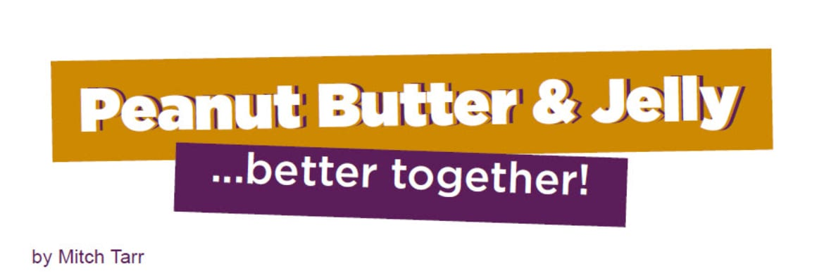 Peanut Butter and Jelly…Better Together