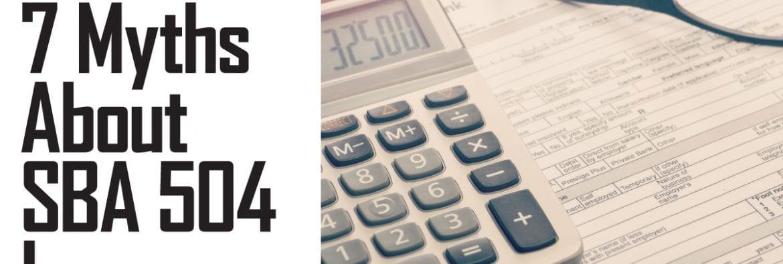7 Myths About SBA 504 Loans