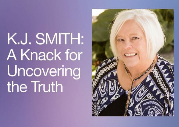 K.J. Smith, A Knack for Uncovering the Truth